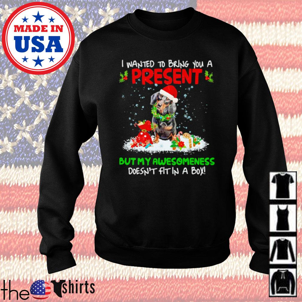 Santa Dachshund I wanted bring you a present but my awesomeness doesn't fit in a box Christmas sweater