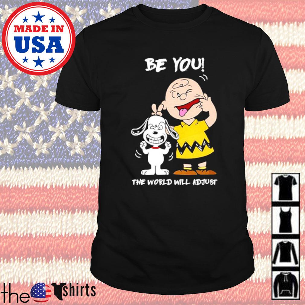 Snoopy and Charlie Brown be you the world will adjust shirt