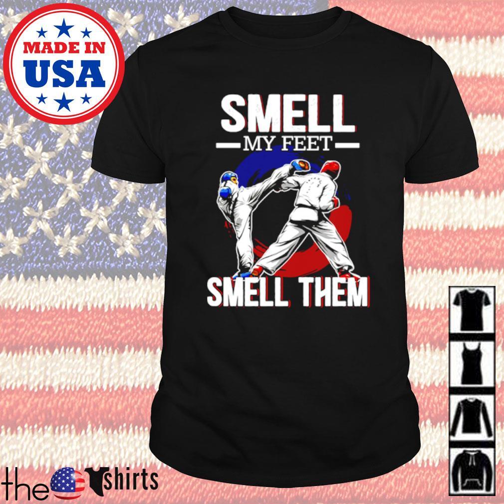 Taekwondo smell my feet smell them shirt