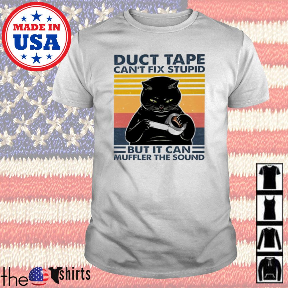 Vintage black cat duct tape can't fix stupid but it can muffler the sound shirt