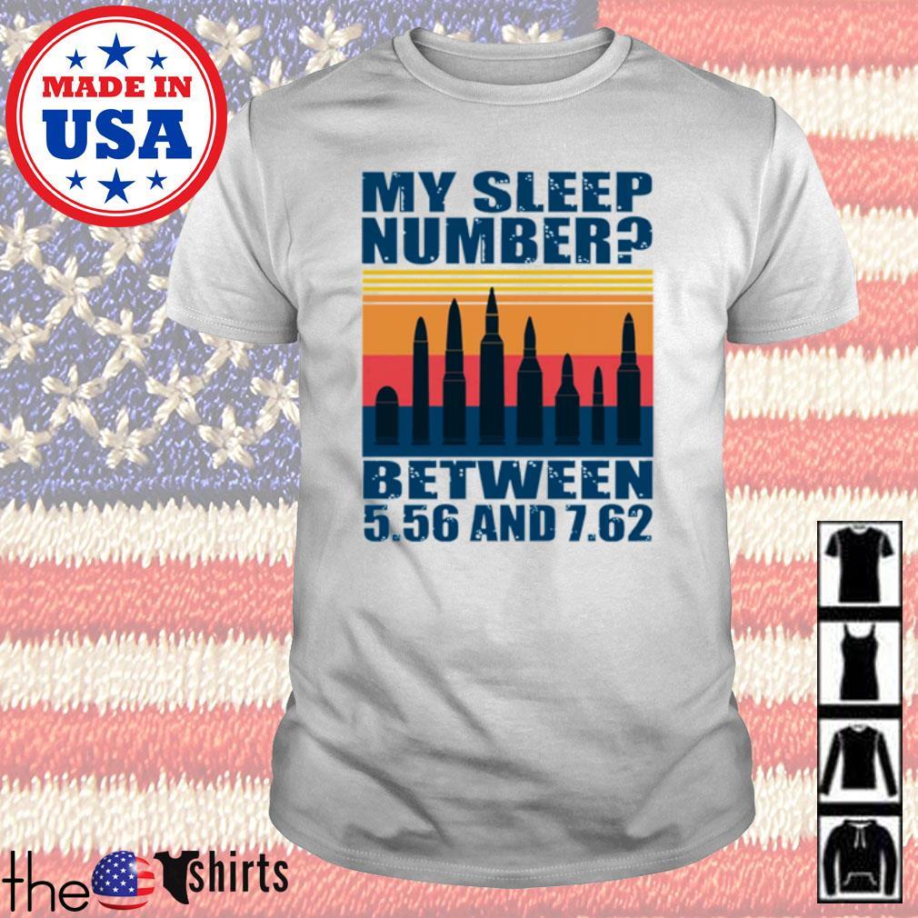 Vintage my sleep number between 5.56 and 7.62 shirt