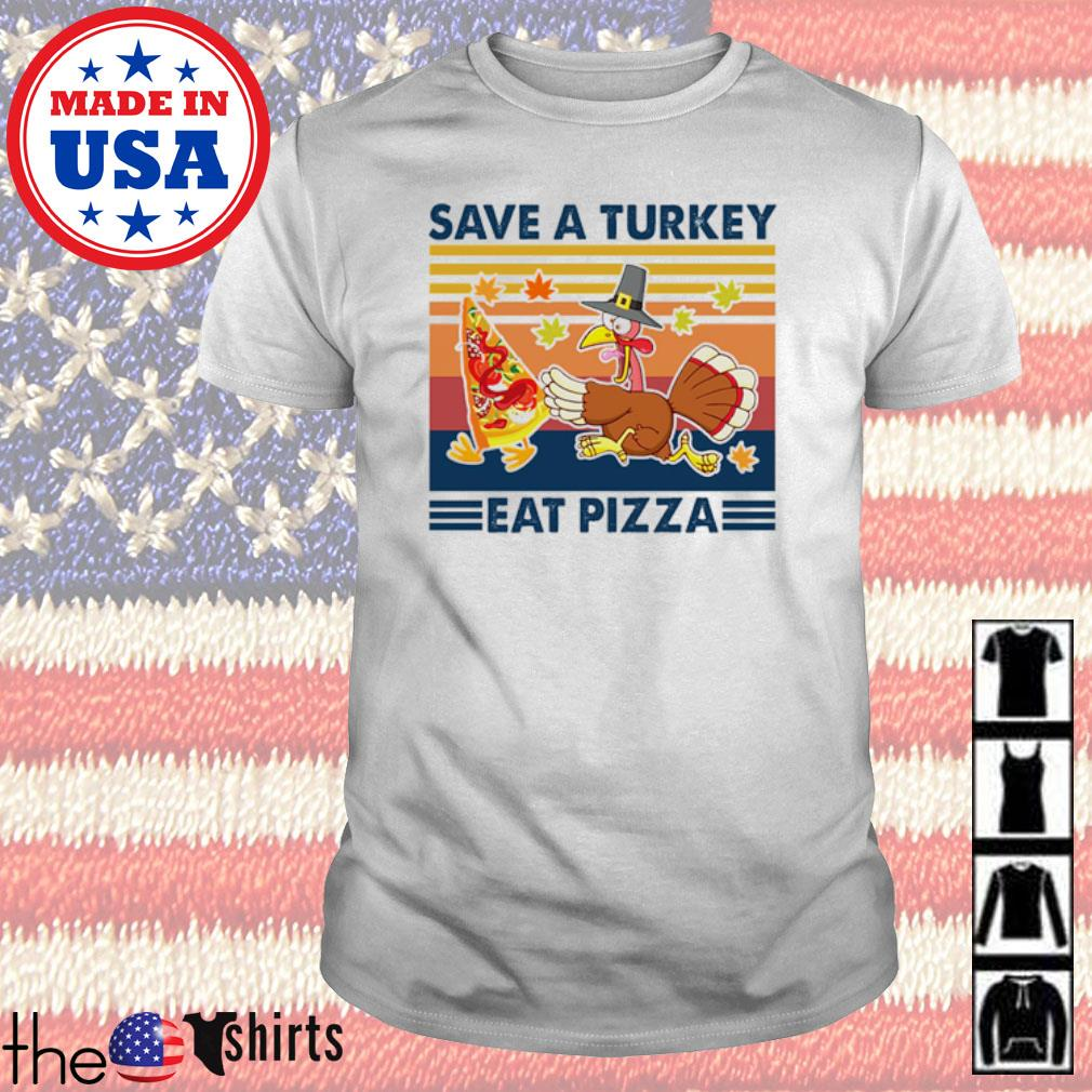 Vintage save a turkey eat pizza shirt