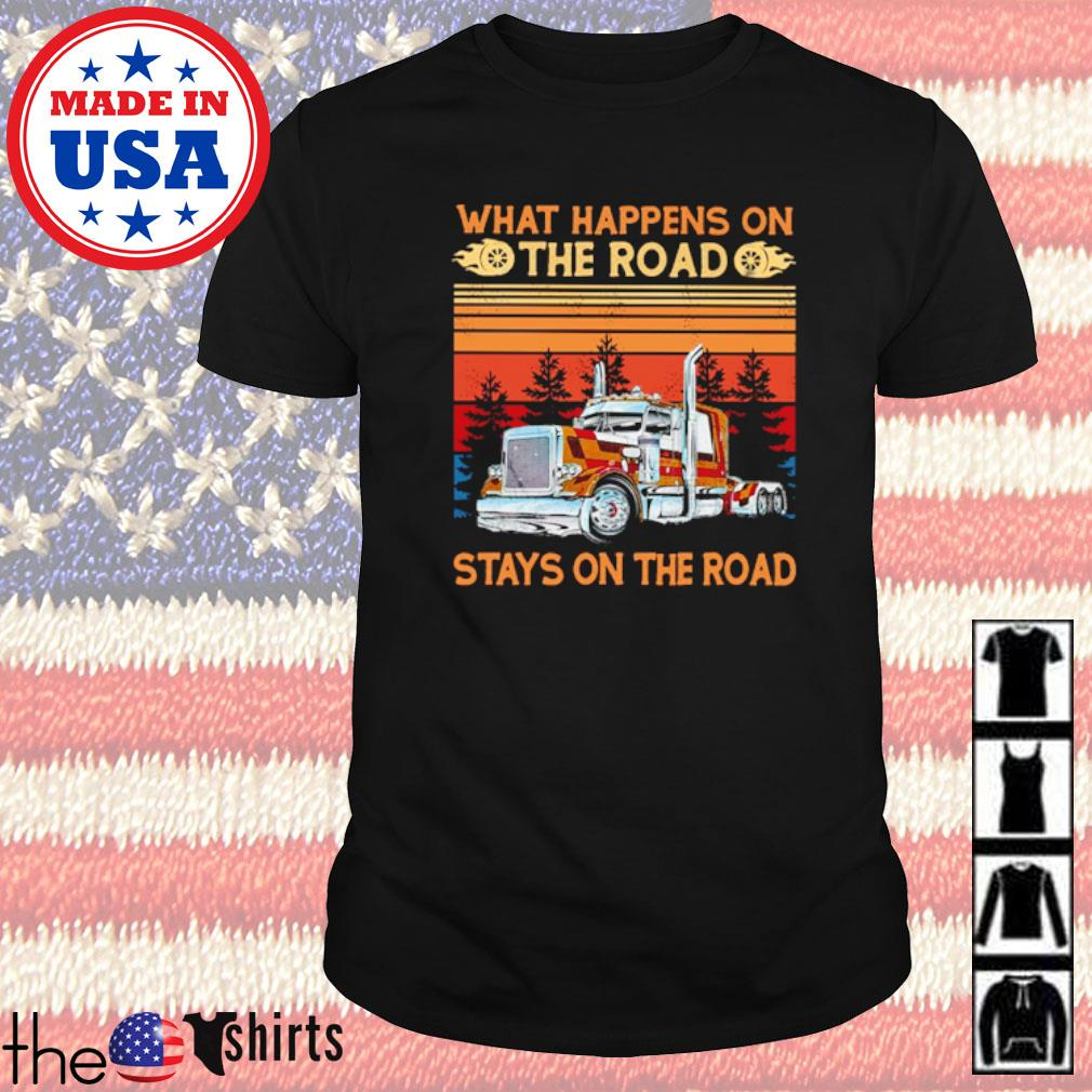 Vintage trucker what happens on the road stays on the road shirt