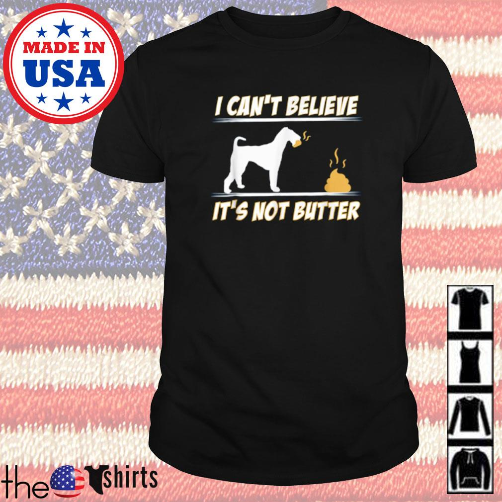 Airedale Terrier I can't believe it's not butter shirt