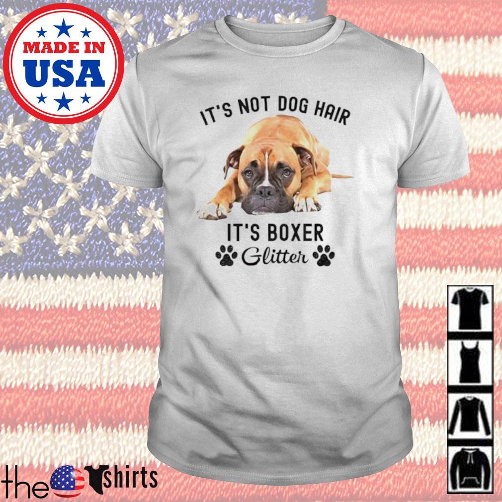 Boxer it's not dog hair it's boxer glitter shirt