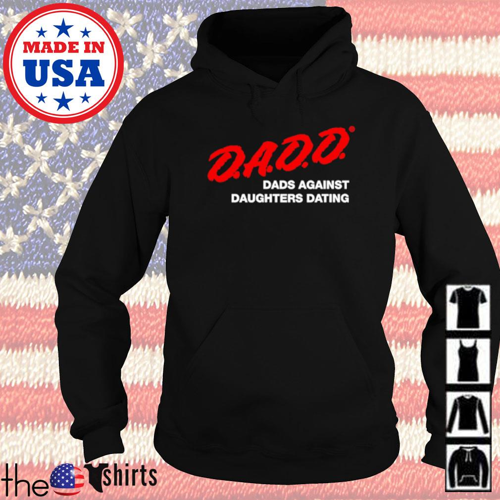Dadd dads against daughters dating s Hoodie
