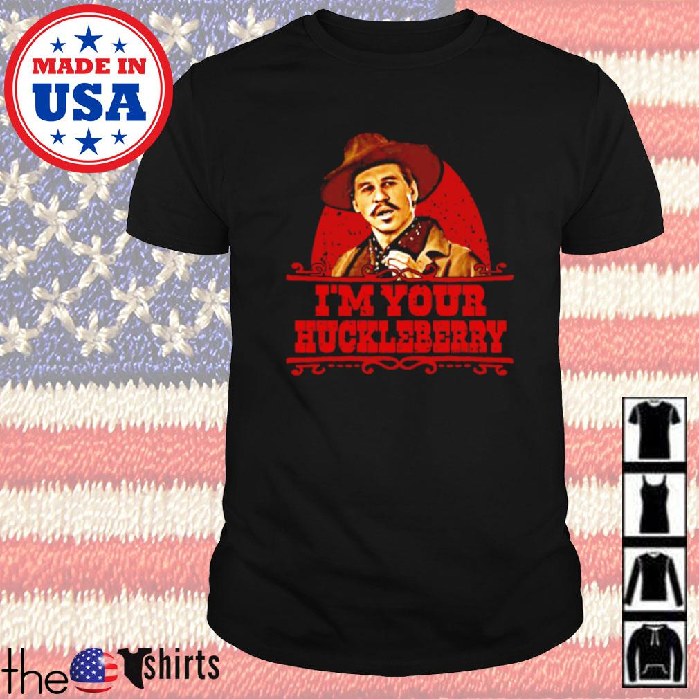 Doc Holiday I'm your huckleberry shirt