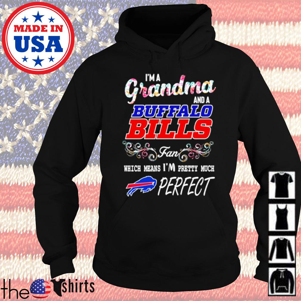 I'm a grandma and a Buffalo Bills fan which means I'm pretty much perfect s Hoodie
