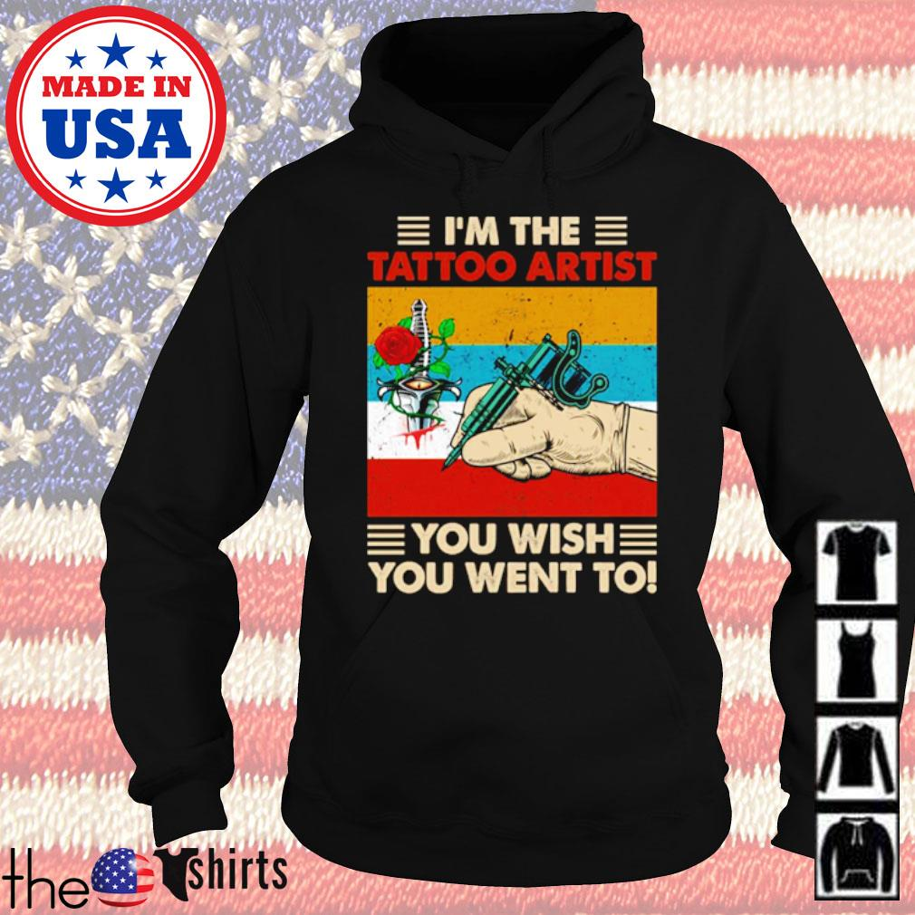 Vintage I'm the tattoo artist you wish you went to s Hoodie