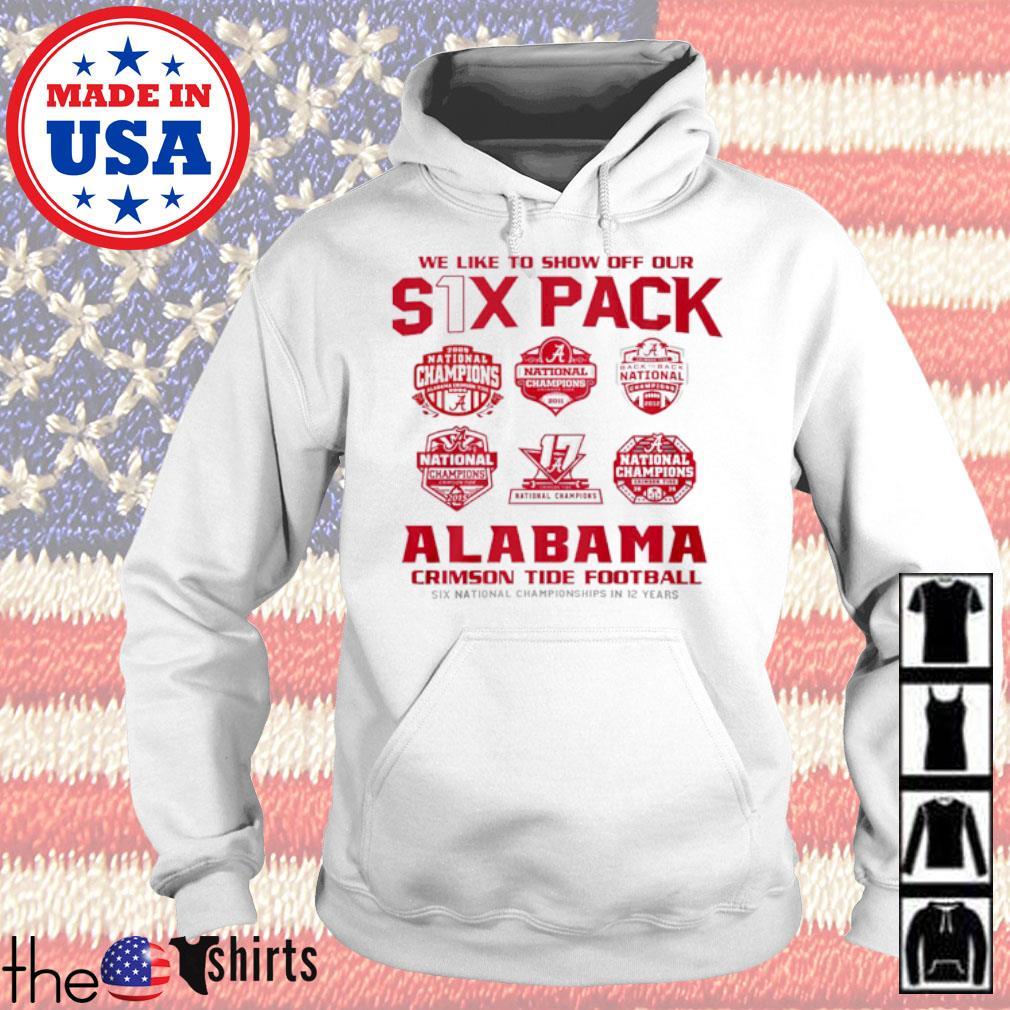 We like to show off our six pack Alabama Crimson Tide Football s Hoodie