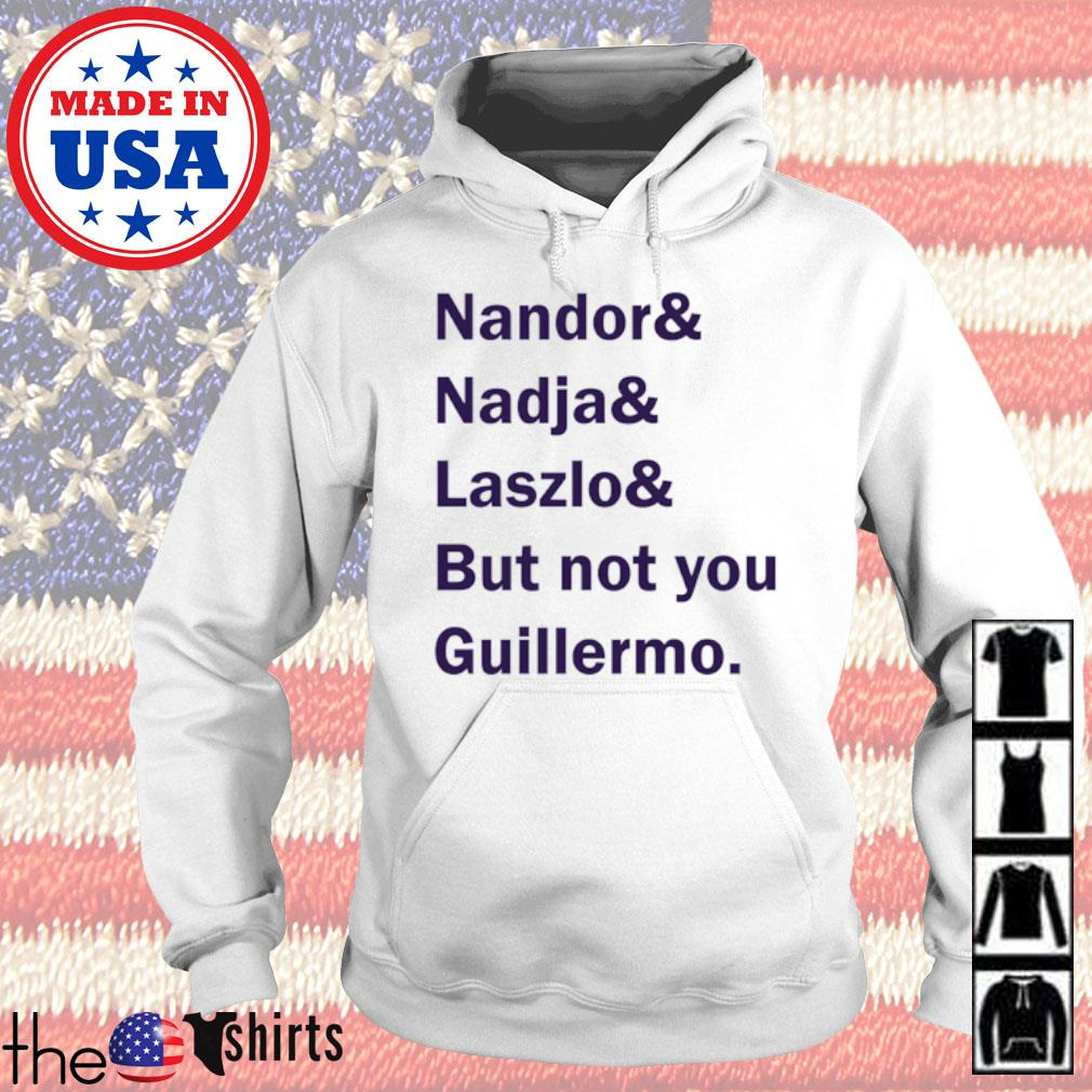 Nandor and Nadja and Laszlo and but not you Guillermo s Hoodie